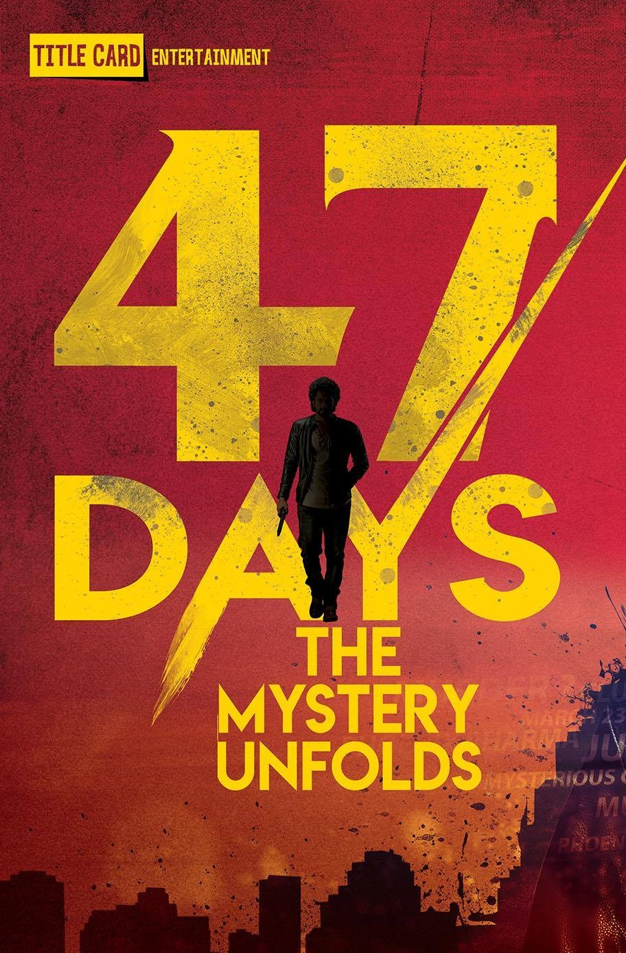 47 Days The Mystery Unfolds